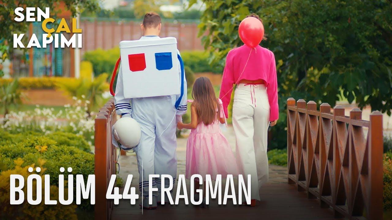 Sen Çal Kapımı 44. Bölüm Fragmanı