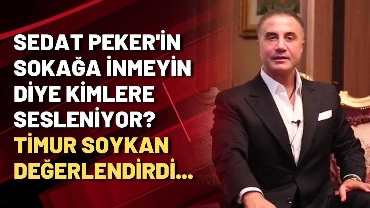 Sedat Peker sokağa inmeyin diye kimlere sesleniyor?