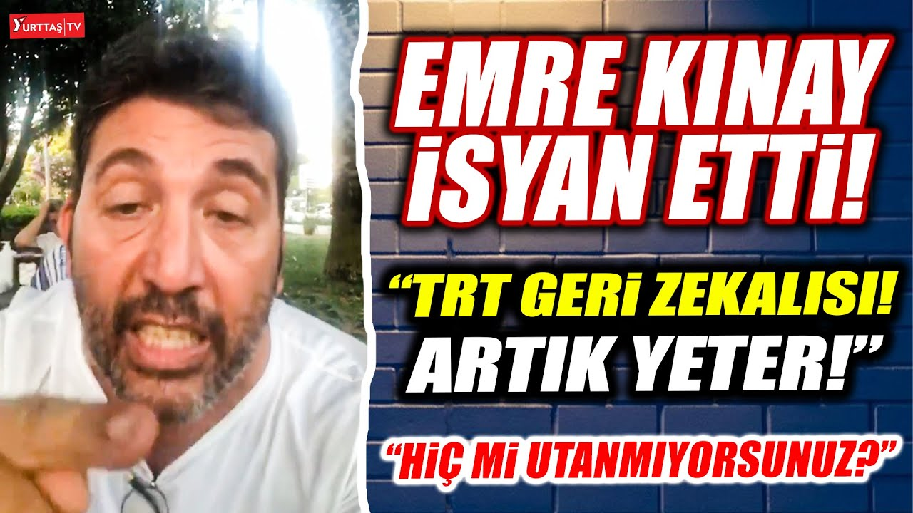 Emre Kınay isyan etti!