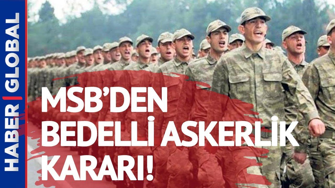 Bedelli Askerlik Kalkıyor Mu? MSB'den Bedelli Askerlik Kararı!