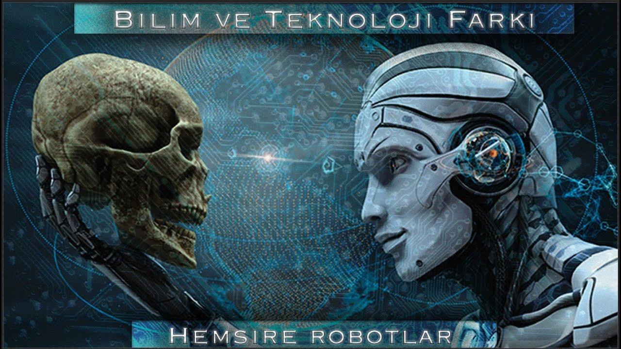 Bilim ve Teknoloji Farkı   Hemşire Robotlar   Robot Çeşitleri
