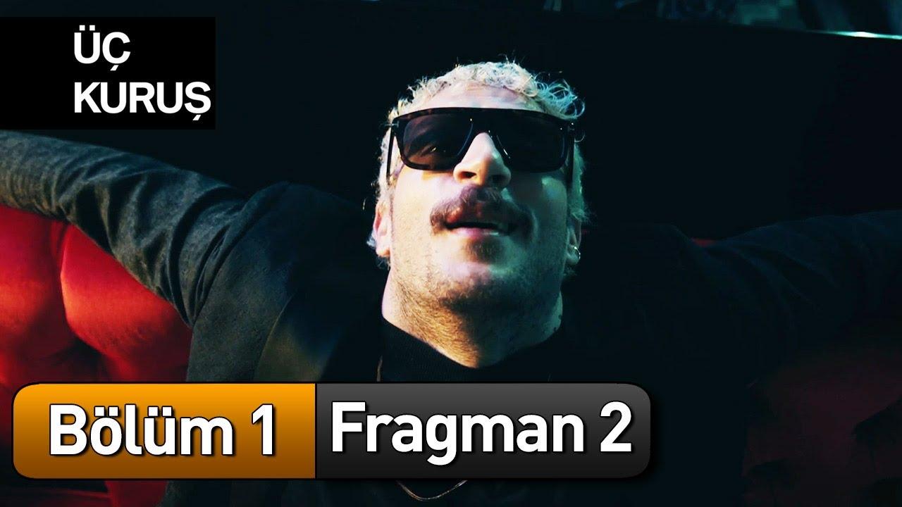 Üç Kuruş 1. Bölüm 2. Fragman