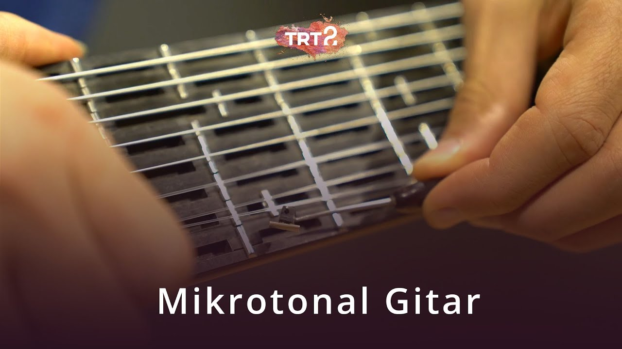 Mikrotonal Gitar    Hayat Sanat   Tolgahan Çoğulu (Kültür-Sanat)